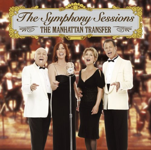 "Manhanttan Transfer's Cd ""The Symphony Sessions"""